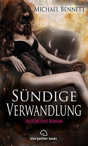 Sündige Verwandlung | Erotischer Roman (BDSM, Fetisch, Kopfkino, Squirting, Swinger): Im Sog von Lust und Leidenschaft ... (BE 1) (German Edition)