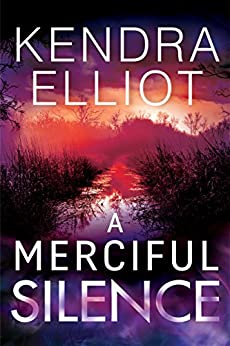 A Merciful Silence (Mercy Kilpatrick Book 4) by [Elliot, Kendra]