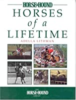 Horses of a Lifetime (Horse & Hound Library)