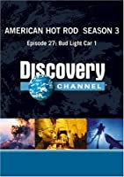 American Hot Rod Season 3 - Episode 27: Bud Light Car 1 [並行輸入品]