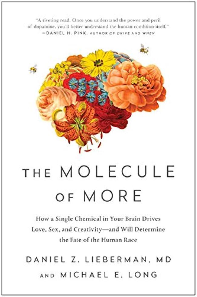 当社小川抵抗The Molecule of More: How a Single Chemical in Your Brain Drives Love, Sex, and Creativity―and Will Determine the Fate of the Human Race