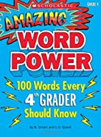 Amazing Word Power: 100 Words Every 4th Grader Should Know