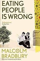 Eating People is Wrong by Malcolm Bradbury(2012-08-28)