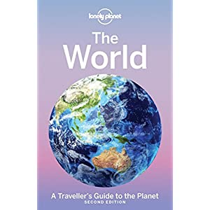 Lonely Planet the World: A Traveller's Guide to the Planet (Lonely Planet Travel Guide)