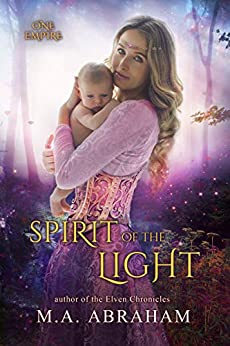 Spirit of the Light (One Empire Book 2) by [Abraham, M.A., Abraham, M A]