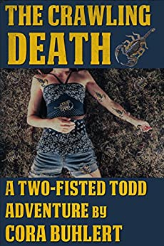 The Crawling Death (Two-Fisted Todd Adventures Book 1) by [Buhlert, Cora]