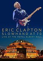 Slowhand at 70: Live at the Royal Albert Hall [DVD]