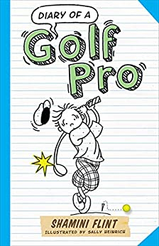 Diary of a Golf Pro (Diary of a... Book 7) by [Flint, Shamini]