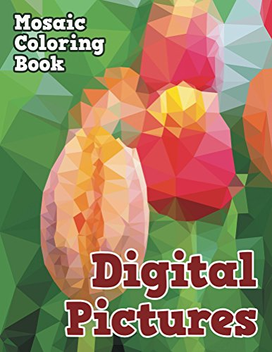 Digital Pictures: Mosaic Coloring Book (Mosaic Coloring and Art Book Series)