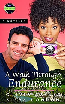 A Walk Through Endurance: (Series Intro) (The Men of Endurance Book 1) by [Gaines, Olivia, London, Siera]