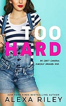Too Hard by [Riley, Alexa]
