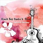 Slack Key Huaka`i Elua
