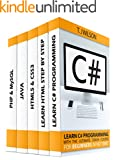 Programming For Beginner's Box Set: Learn HTML, HTML5 & CSS3, Java, PHP & MySQL, C# With the Ultimate Guides For Beginner'...