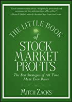 The Little Book of Stock Market Profits: The Best Strategies of All Time Made Even Better (Little Books. Big Profits)