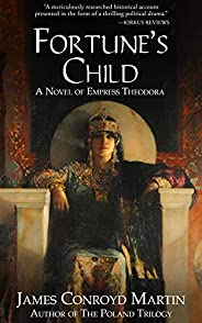 Fortune's Child: A Novel of Empress Theodora (Book 1 o