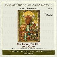 ヤスナ・グラ修道院の音楽 Vol.21 - Music from Jasna Gora Vol. 21 - Elsner: Ave Maria, Masses for 4 Voices, etc. -