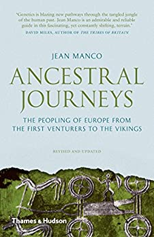 Ancestral Journeys: The Peopling of Europe from the First Venturers to the Vikings by [Manco, Jean]