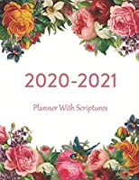2020-2021 Planner With Scriptures: With A Monthly Calendar To Write On, Floral Design