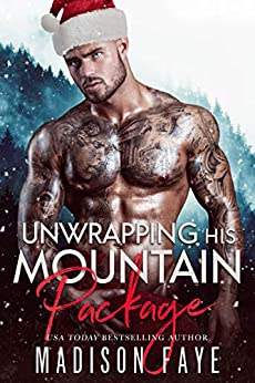 Unwrapping His Mountain Package (Blackthorn Mountain Men Book 7) by [Faye, Madison]