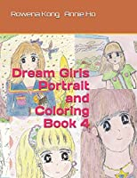 Dream Girls Portrait and Coloring Book 4