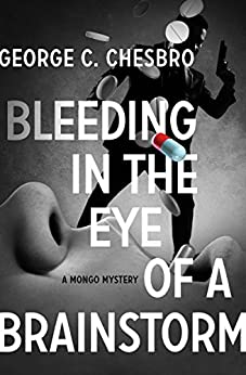 Bleeding in the Eye of a Brainstorm (The Mongo Mysteries Book 13) by [Chesbro, George C.]