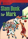 Slam Dunk for Mark (Foundations Reading Library Level 3)