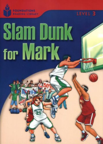 Slam Dunk for Mark (Foundations Reading Library Level 3)の詳細を見る