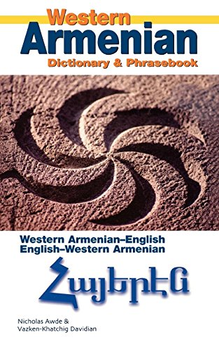 Download Western Armenian Dictionary & Phrasebook: Armenian-English/English-Armenian (Hippocrene Dictionary and Phrasebook) 0781810485