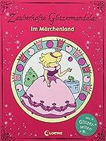 Zauberhafte Glitzermandalas - Im Maerchenland