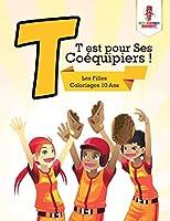 T Est Pour Ses Coéquipiers !: Les Filles Coloriages 10 ANS