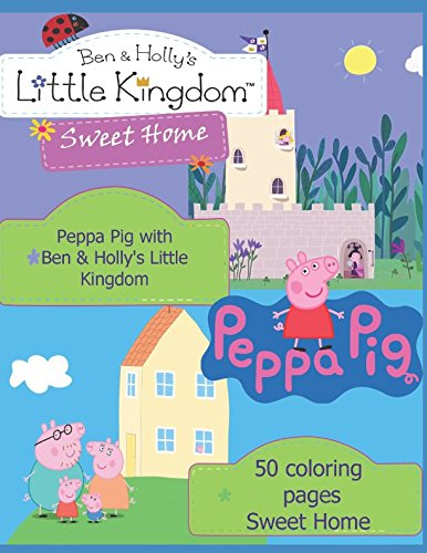 Peppa Pig with  Ben & Holly's ...
