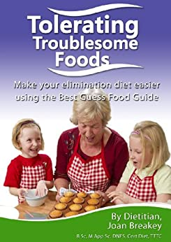 Tolerating Troublesome Foods: Investigating food intolerance using the Best Guess Food Guide by [Breakey, Joan]