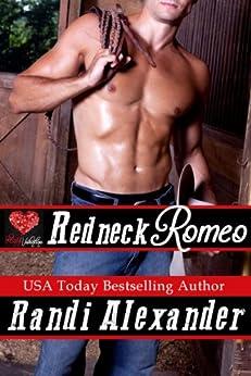 Redneck Romeo: A Red Hot Valentine Story by [Alexander, Randi]
