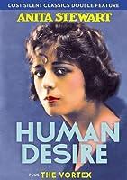Rare Silent Classics: Human Desire / the Vortex [DVD]