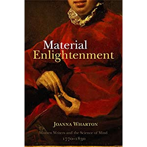 Material Enlightenment: Women Writers and the Science of Mind, 1770-1830 (Studies in the Eighteenth Century)