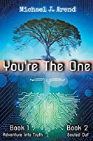 You're The One: Book #1 - Adventure Into Truth / Book #2 - Souled Out