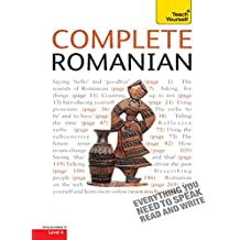Complete Romanian Beginner to Intermediate Course: Learn to read, write, speak and understand a new language with Teach Yourself (Complete Languages)