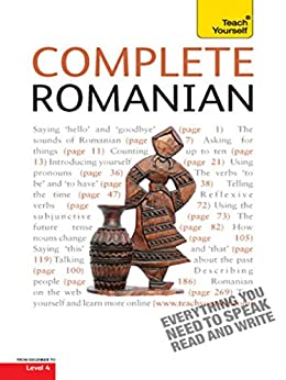 Complete Romanian Beginner to Intermediate Course: Learn to read, write, speak and understand a new language with Teach Yourself (Complete Languages) by [Deletant, Dennis, Alexandrescu, Yvonne]