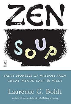 Zen Soup (Compass) by [Boldt, Laurence G.]