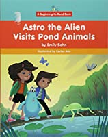 Astro the Alien Visits Pond Animals (Astro the Alien Visits Animals Around the World: Beginning-to-Read)