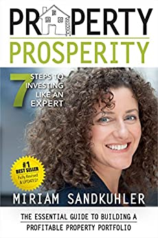 Property Prosperity: 7 Steps to Investing Like an Expert by [Sandkuhler, Miriam]