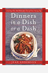 Dinners in a Dish or a Dash: 275 Easy One-Dish Meals Plus Tons of Time-Saving Tips Hardcover
