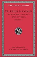 Memorable Doings and Sayings, Volume I: Books 1-5 (Loeb Classical Library) by Valerius Maximus(2000-09-15)