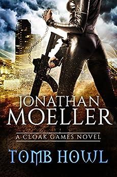 Cloak Games: Tomb Howl by [Moeller, Jonathan]