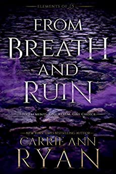 From Breath and Ruin (Elements of Five Book 1) by [Ryan, Carrie Ann]