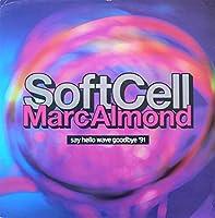 Say hello wave goodbye '91 (& Marc Almond) / Vinyl Maxi Single [Vinyl 12'']
