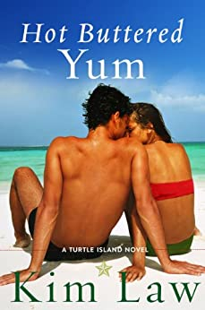 [Law, Kim]のHot Buttered Yum (A Turtle Island Novel Book 2) (English Edition)