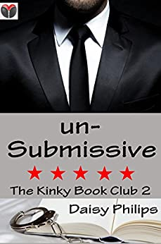 unSubmissive (The Kinky Book Club 2) by [Philips, Daisy]