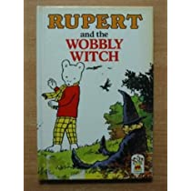 Rupert and the Wobbly Witch