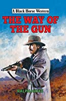 The Way of the Gun (Black Horse Western)